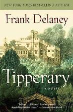 A Novel of Ireland: Tipperary : A Novel of Ireland 4 by Frank Delaney (2008, ...
