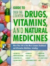 Guide to over the Counter Drugs, Vitamins, and Natural Medicines-ExLibrary