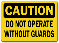 """Caution Sign - Do Not Operate Without Guards - 10"""" x 14"""" OSHA Safety Sign"""