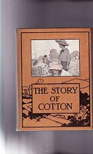 *uncmn* ALICE TURNER CURTIS-1911-THE STORY OF COTTON-true ORIGINAL FIRST EDITION