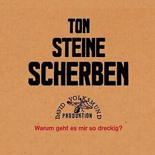 TON STEINE SCHERBEN - WARUM GEHT ES MIR SO DRECKIG?  CD NEU