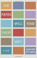 The Fates Will Find Their Way: A Novel by Hannah Pittard