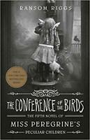 The Conference of the Birds (Miss Peregrine's Peculiar Children) HARDCOVER – ...