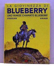 LA GIOVINEZZA DI BLUEBERRY  - Uno yankee chiamato Blueberry - Charlier Giraud