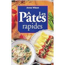 LES PATES RAPIDES par Anne WILSON Recettes illustrées Editions Könemann 1997