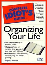 C I G: To Organizing Your Life: Complete Idiot's Guide (Complete Idiot's Guid.