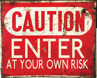 Caution Enter At Own RisK VINTAGE ADVERTISING ENAMEL METAL TIN SIGN WALL PLAQUE