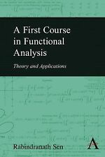 A First Course in Functional Analysis : Theory and Applications by...
