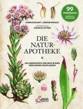 Die Natur-Apotheke   Das überlieferte und neue Wissen über unsere Heilpflanzen