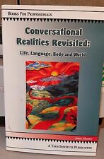 Conversational Realities Revisited : Life, Language, Body and World by John Shot