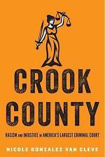 Crook County: Racism and Injustice in America's Largest Criminal Court-ExLibrary