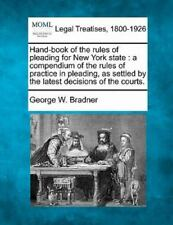 Hand-Book Of The Rules Of Pleading For New York State: A Compendium Of The Ru...