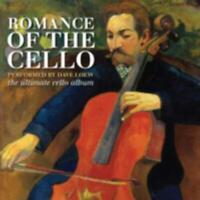 DAVE LOEW Romance Of The Cello CD BRAND NEW The Ultimate Cello Album