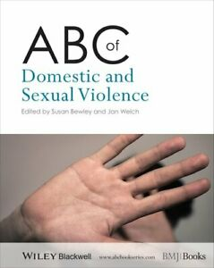 ABC of Domestic and Sexual Violence by Susan Bewley 9781118482186 | Brand New