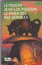 Jean-Luc Poisson - Le Poulpe - Le chien des Bas Serviles - dédicacé