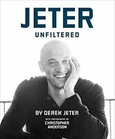 Jeter Unfiltered by Derek Jeter