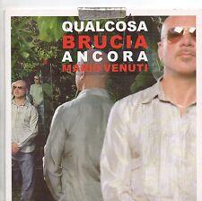 MARIO VENUTI CD single PROMO 1 traccia QUALCOSA BRUCIA ANCORA sigillato 2006