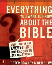 Everything You Want to Know about the Bible: Well...Maybe Not Everything  NEW!!