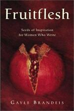 Fruitflesh: Seeds of Inspiration for Women Who Write-ExLibrary