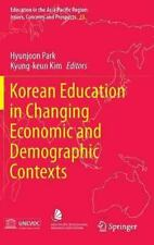 Korean Education in Changing Economic and Demographic Contexts: By Park, Hyun...