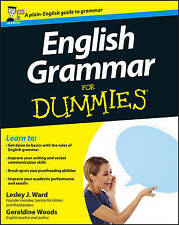 English Grammar For Dummies by Geraldine Woods, Lesley J. Ward (Paperback, 2007)