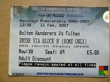 Ticket- 2007 BOLTON WANDERERS v FULHAM, Barclays Premiership , 11 Feb