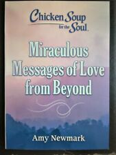 Chicken soup for the soul Miraculous messages of love from beyond by Amy Newmark