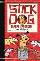 Stick Dog Stick Dog Slurps Spaghetti 6  -Tom Watson - Hardcover - Kids Book