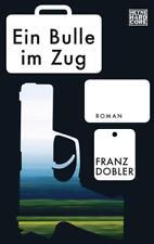 Ein Bulle im Zug von Franz Dobler (2016, Taschenbuch)