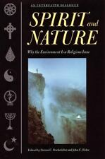 Spirit and Nature: Why the Environment is a Religious Issue-