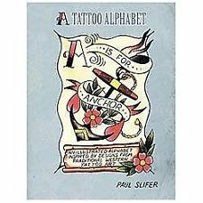 A is for Anchor: A Tattoo Alphabet by Paul Slifer