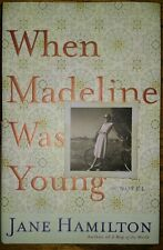 When Madeline Was Young by Jane Hamilton (2006, Hardcover) FIRST EDITION Used