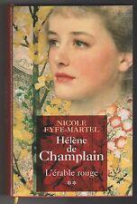 Hélène de Champlain 2  L'érable rouge Nicole Fyfe-Martel