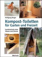 Kompost-Toiletten für Garten und Freizeit von Wolfgang Berger (2015, Kunststoffeinband)