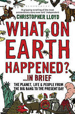 What on Earth Happened?... in Brief: The Planet, Life and People from the Big Ba