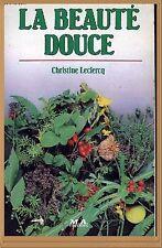 LA BEAUTE DOUCE - produits de beauté maison Herboriste bio médecine plantes  DIY