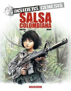 BD - INSIDERS GENESIS, TOME 2 > SALSA COLOMBIANA / BARTOLL, BRAHY, DARGAUD