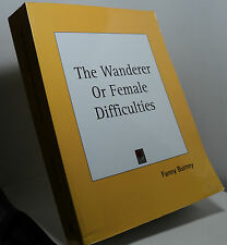 The Wanderer or Female Difficulties by Fanny Burney