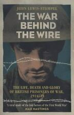 The War Behind the Wire: The Life, Death and Glory of British Prisoners of War,