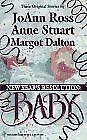 New Year'S Resolution: Baby By JoAnn Ross,Anne Stuart,Margot Dalton