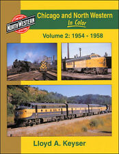 CHICAGO and NORTH WESTERN in Color, Vol. 2, 1954-1958 -- (OUT OF PRINT NEW BOOK)