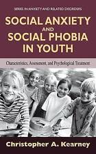 Social Anxiety and Social Phobia in Youth: Chara, Kearney, Christopher, New