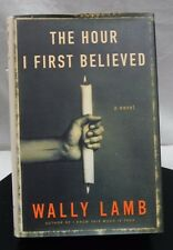 The Hour I First Believed by Wally Lamb (2008, HC, 1ST ED