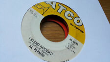 Al Perkins 45 I Stand Accused/Yes, My Goodness, Yes Atco 6693 Funk Northern