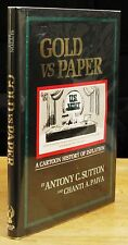 GOLD VS. PAPER: A CARTOON HISTORY OF INFLATION (1981) ANTONY C. SUTTON, 1ST ED.