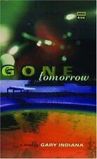 GONE TOMORROW - INDIANA, GARY - NEW PAPERBACK BOOK