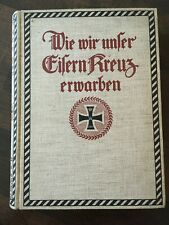1916 Wie wir unser Eisern Kreuz erwarben IRON CROSS German Army WORLD WAR ONE