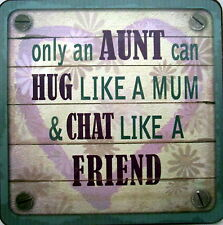 "COASTER ""ONLY AN AUNT CAN HUG LIKE A MUM & CHAT LIKE A FRIEND"" BIRTHDAY GIFT!"