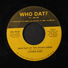 LUTHER KENT: Who Dat At The Mardi Gras / Instrumental 45 (Swamp Soul Blues)