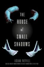 The House of Small Shadows, Nevill, Adam